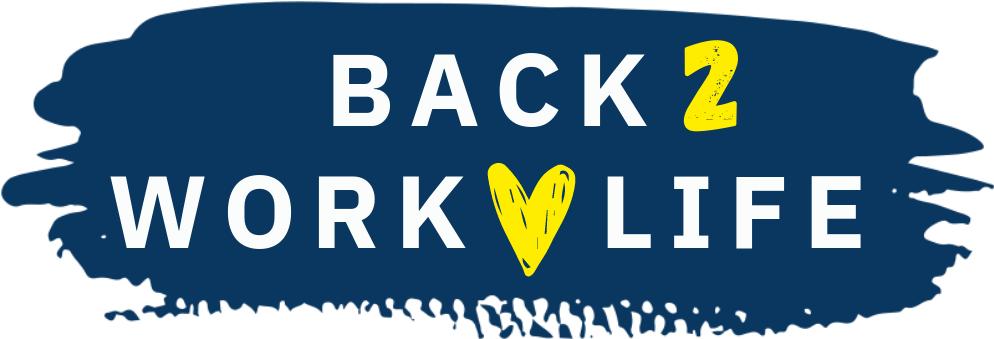 BACK 2 WORK LIFE Logo